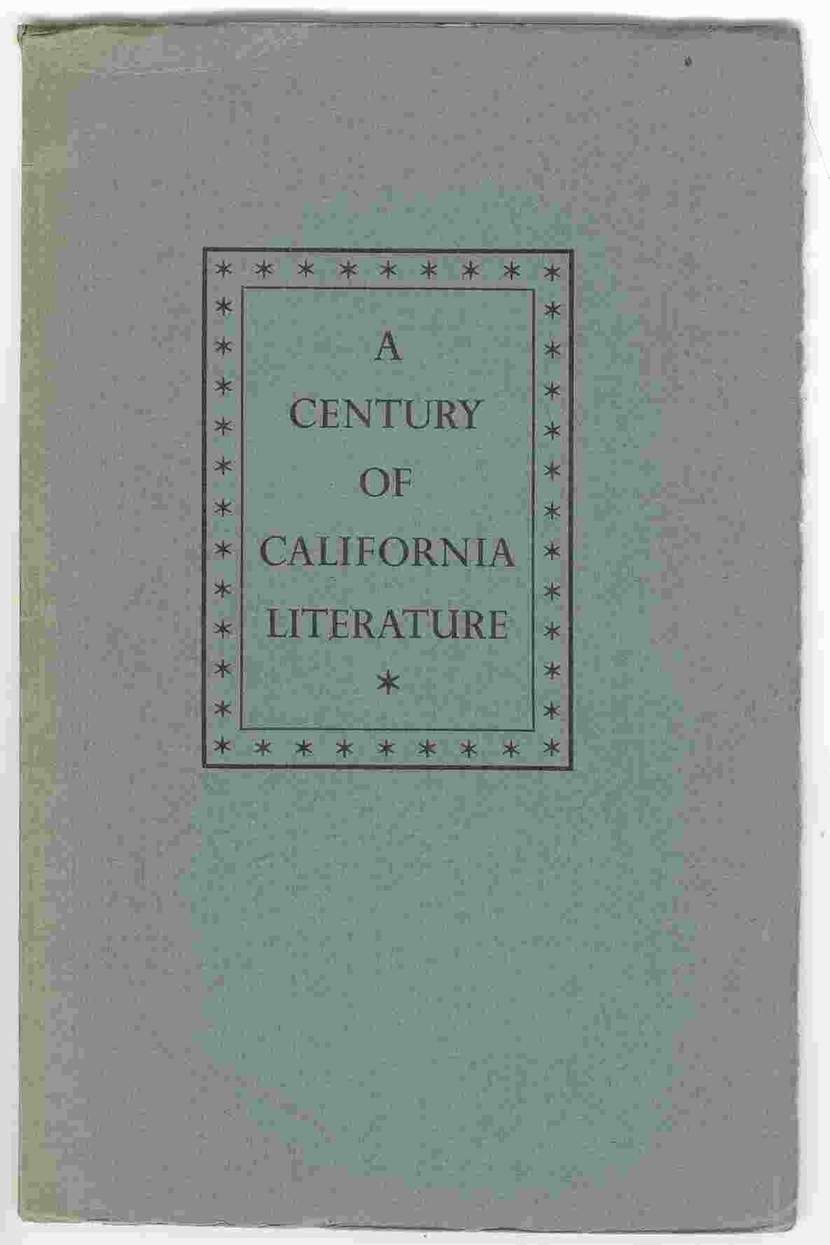 Image for A Century of California Literature: An Exhibition Prepared for the California Literary Centennial