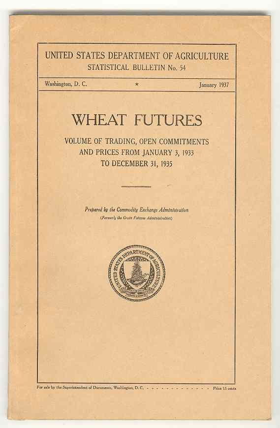 Image for WHEAT FUTURES Volume of Trading, Open Commitments and Prices from January 3, 1933 to December 31, 1935