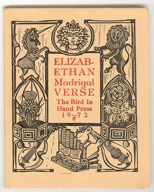 Image for ELIZABETHAN MADRIGAL VERSE: a set of six Madrigale verses chosen out of divers Authors and presented in a style similar to the time in whyche they were sung, cum priviligio, 1972