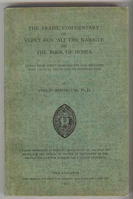 Image for THE ARABIC COMMENTARY OF YEFET BEN 'ALI THE KARAITE ON THE BOOK OF HOSEA: Edited from Eight Manuscripts and Provided with Critical Notes and an Introduction