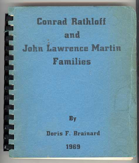 Image for THE DESCENDANTS OF CONRAD AND ANNA MARIA (PREUSSEL) RATHLOFF: JOHN AND HENRY MOELLER, JOHN MARTIN FAMILIES, 1844-1969: and of JOHN LAWRENCE AND ANNA J. M. (MOLLN) MARTIN 1864-1969