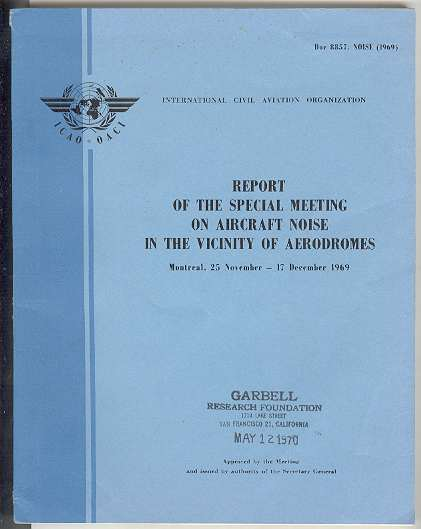 Image for REPORT OF THE SPECIAL MEETING ON AIRCRAFT NOISE IN THE VICINITY OF AERODROMES Montreal, 25 November - 17 December 1969