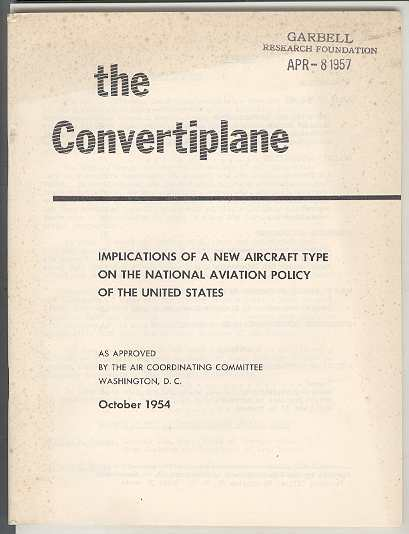 Image for The Convertiplane: Implications of a New Aircraft Type on the National Aviation Policy of the United States As approved by the Air Coordinating Committee, Washington, D.C., October 1954
