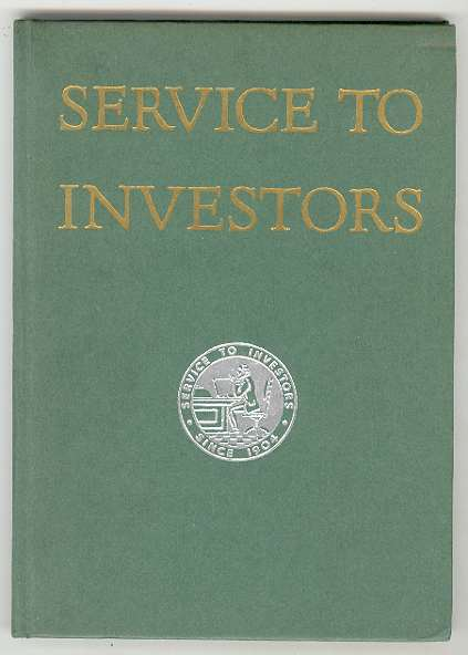 Image for SERVICE TO INVESTORS: An Outline of the Facilities of E. F. Hutton & Company; Sixty One Broadway, New York