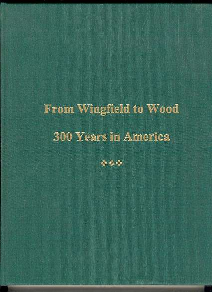 Image for From Wingfield to Wood / 300 Years in America
