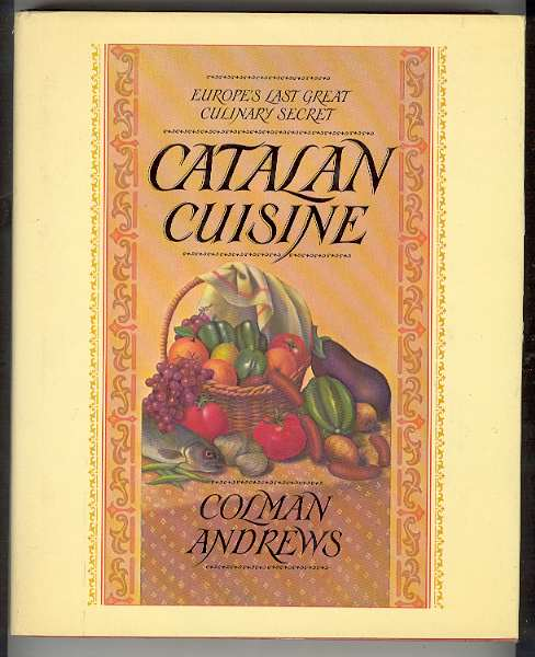 Image for CATALAN CUISINE: Europe's Last Great Culinary Secret