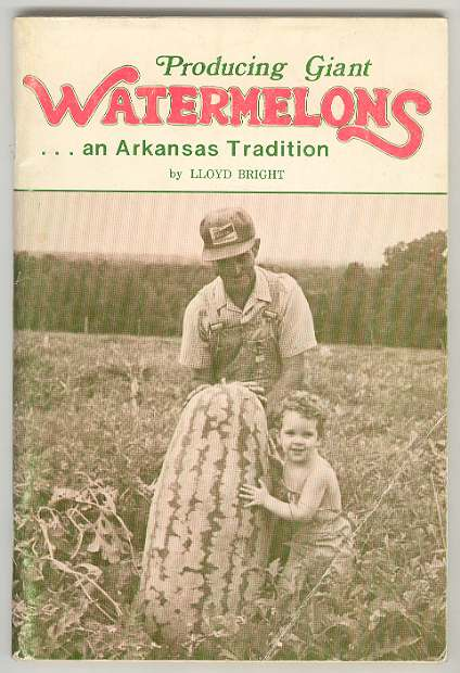 Image for Producing Giant WATERMELONS ... an Arkansas Tradition