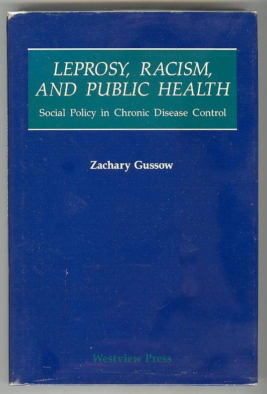 Image for LEPROSY, RACISM, AND PUBLIC HEALTH: Social Policy in Chronic Disease Control