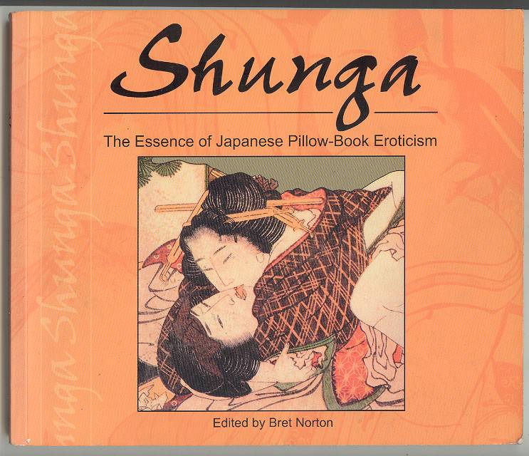 Image for Shunga: The Essence of Japanese Pillow-Book Eroticism