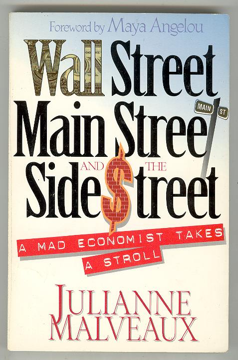 Image for Wall Street, Main Street and the Side Street: A Mad Economist Takes a Stroll