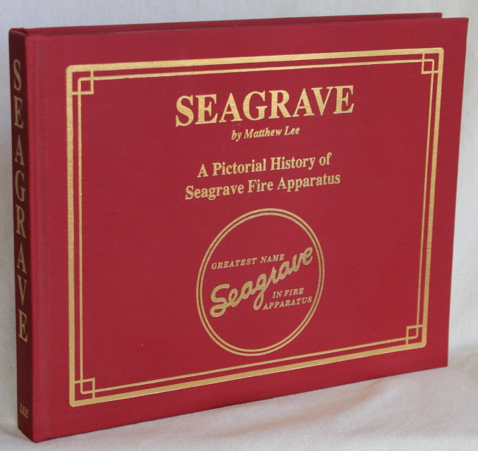 Image for SEAGRAVE: A Pictorial History of Seagrave Fire Apparatus