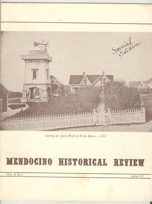 Image for Mendocino Historical Review (Vol. II, No. 2, Spring 1975) [Special Edition on William Henry Kelley family and house]