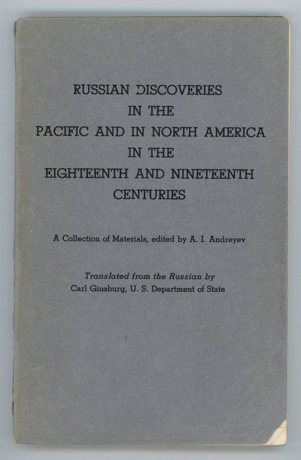 Image for Russian Discoveries in the Pacific and in North America in the Eighteenth and Nineteenth Centuries A Collection of Materials