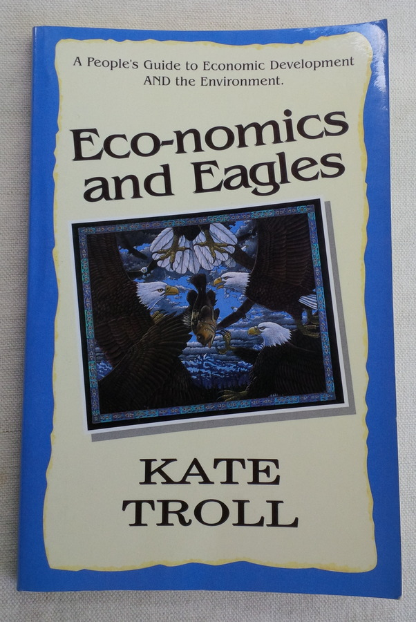 Image for ECO-NOMICS AND EAGLES: A People's Guide to Econonmic Development and the Environment