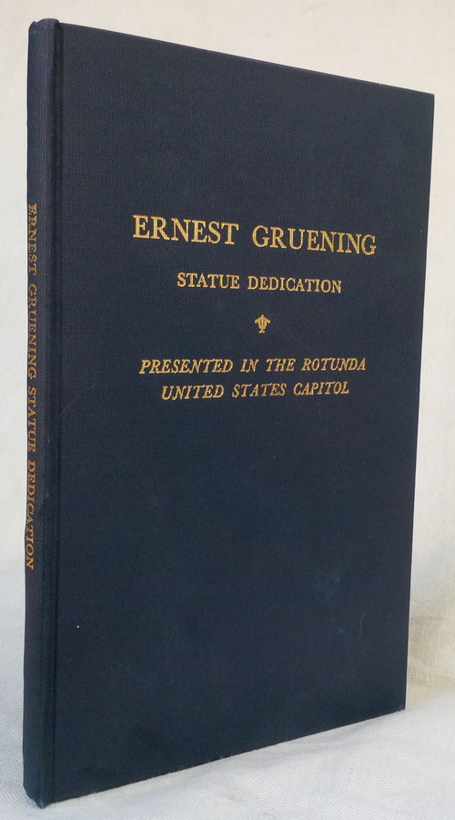 Image for Acceptance of the Statue of Senator Ernest Gruening. Presented by the State of Alaska