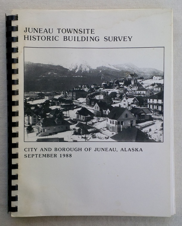 Image for Juneau Townsite Historic Building Survey, City and Borough of Juneau, Alaska, September 1988.