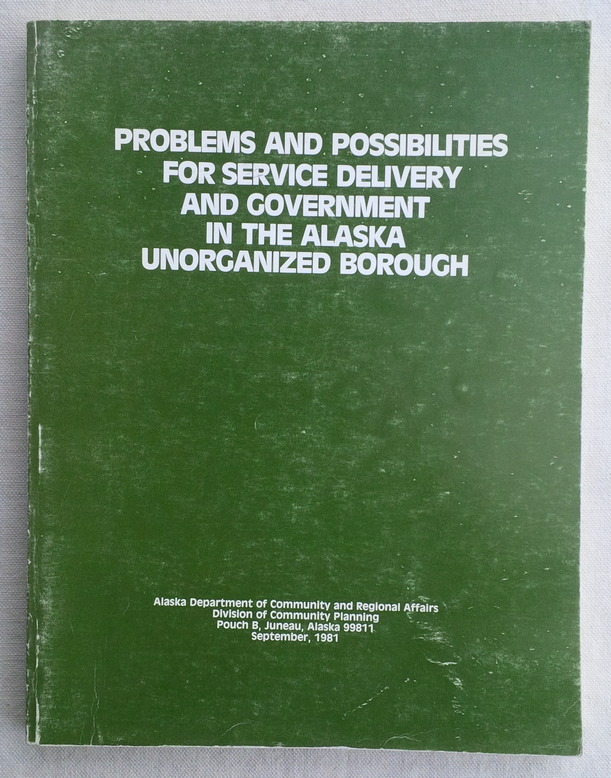 Image for Problems and Possibilities for Service Delivery and Government in the Alaska Unorganized Borough